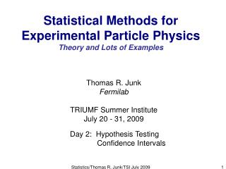 Statistical Methods for Experimental Particle Physics Theory and Lots of Examples