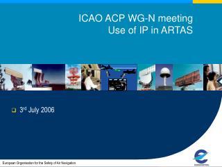 ICAO ACP WG-N meeting  Use of IP in ARTAS