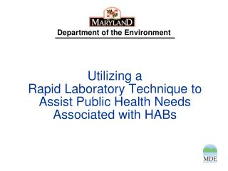 Utilizing a  Rapid Laboratory Technique to Assist Public Health Needs Associated with HABs
