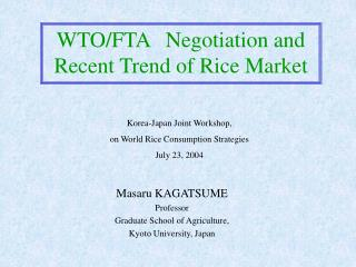 WTO/FTA Negotiation and Recent Trend of Rice Market