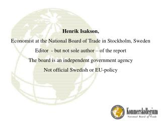 Henrik Isakson,  Economist at the National Board of Trade in Stockholm, Sweden
