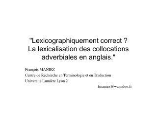 """""""Lexicographiquement correct ?  La lexicalisation des collocations adverbiales en anglais."""""""