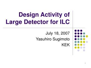 Design Activity of Large Detector for ILC
