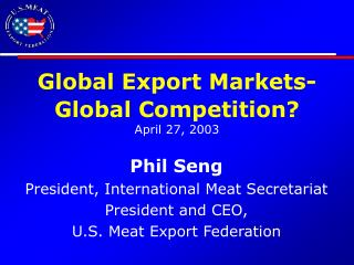 Global Export Markets- Global Competition? April 27, 2003