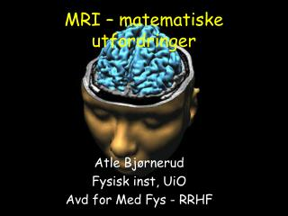 MRI   matematiske utfordringer