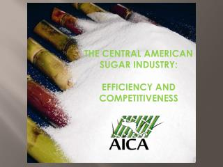 THE CENTRAL AMERICAN SUGAR INDUSTRY: EFFICIENCY AND COMPETITIVENESS
