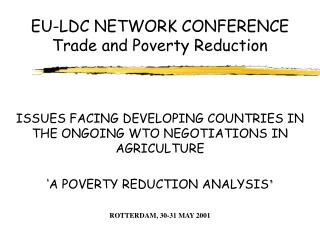 EU-LDC NETWORK CONFERENCE Trade and Poverty Reduction
