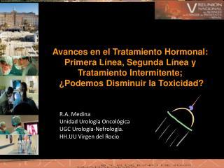Avances en el Tratamiento Hormonal:  Primera Línea, Segunda Línea y  Tratamiento Intermitente;