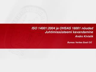 ISO 14001:2004 ja OHSAS 18001 nõuded Juhtimissüsteemi kavandamine
