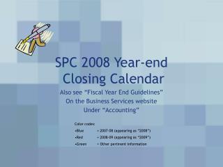 SPC 2008 Year-end  Closing Calendar