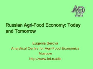 Russian Agri-Food Economy: Today and Tomorrow