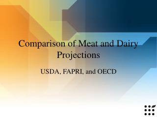 Comparison of Meat and Dairy Projections