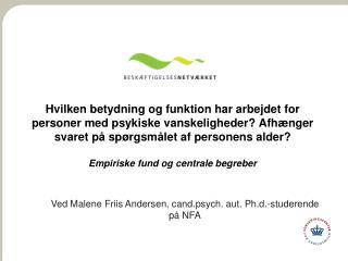 Ved Malene Friis Andersen, cand.psych. aut. Ph.d.-studerende på NFA