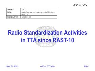 Radio Standardization Activities in TTA since RAST-10