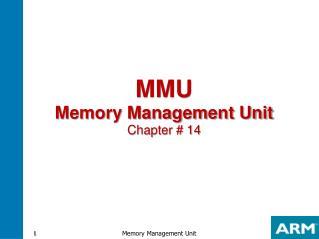MMU Memory Management Unit Chapter # 14