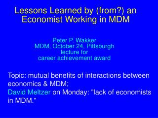 Lessons Learned by (from?) an Economist Working in MDM