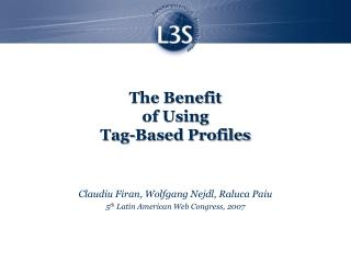 The Benefit  of Using  Tag-Based Profiles