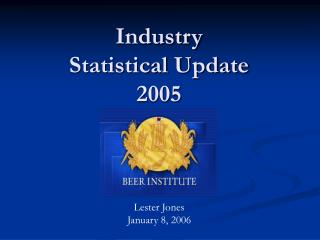 Industry  Statistical Update 2005