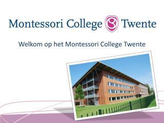 Welkom op het Montessori College Twente