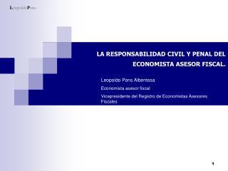 LA RESPONSABILIDAD CIVIL Y PENAL DEL ECONOMISTA ASESOR FISCAL.