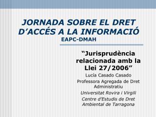 JORNADA SOBRE EL DRET D'ACCÉS A LA INFORMACIÓ EAPC-DMAH