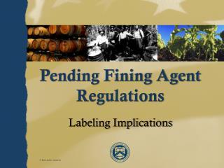 Pending Fining Agent Regulations