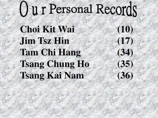 O u r Personal Records