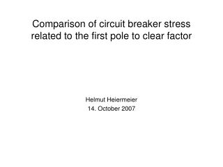 Comparison of circuit breaker stress related to the first pole to clear factor