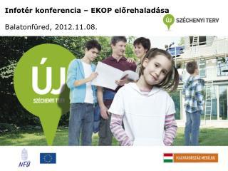 Infotér konferencia – EKOP előrehaladása Balatonfüred ,  2012.11.08.