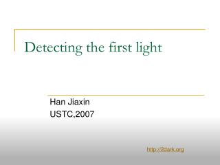 Detecting the first light