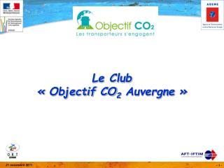 Le Club   «Objectif CO 2  Auvergne»