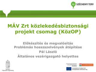 MÁV Zrt közlekedésbiztonsági projekt csomag (KözOP)