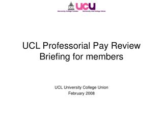 UCL Professorial Pay Review Briefing for members