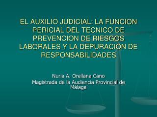 Nuria A. Orellana Cano Magistrada de la Audiencia Provincial de Málaga