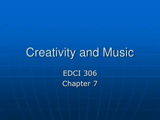 Creativity and Music