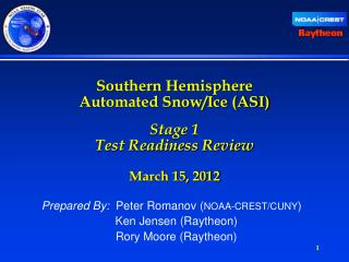 Prepared By:   Peter Romanov ( NOAA-CREST/CUNY )    Ken Jensen (Raytheon)    Rory Moore (Raytheon)