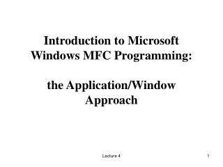 Introduction to Microsoft Windows MFC Programming: the Application/Window Approach