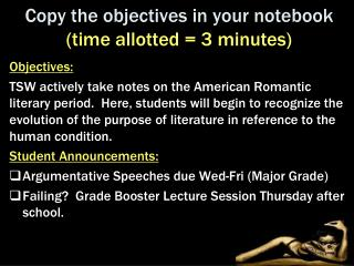 Copy the objectives in your notebook  (time allotted = 3 minutes)