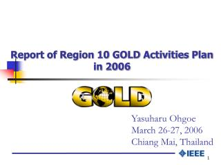 Report of Region 10 GOLD Activities Plan in 200 6