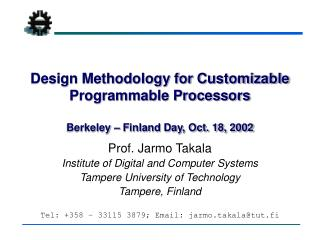Design Methodology for Customizable Programmable Processors Berkeley – Finland Day, Oct. 18, 2002