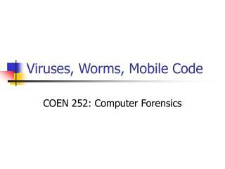 Viruses, Worms, Mobile Code