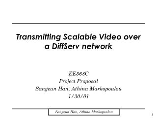 Transmitting Scalable Video over a DiffServ network