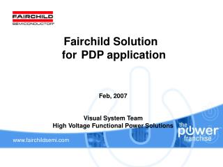 Fairchild Solution   for	PDP application