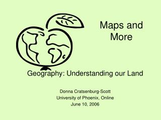 Maps and More
