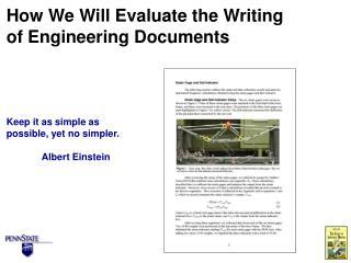 Keep it as simple as possible, yet no simpler.   Albert Einstein