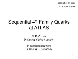 Sequential 4 th  Family Quarks at ATLAS