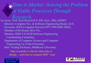 Time to Market -Solving the Problem of Viable Processes Through Research