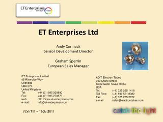 Andy Cormack Sensor Development Director  Graham Sperrin European Sales Manager