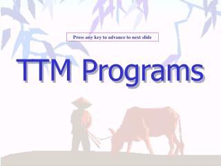 TTM Programs