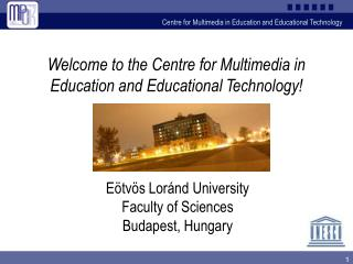 Welcome to the  Centre for Multimedia in Education and Educational Technology!